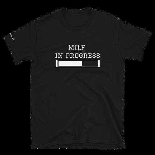 MILF in progress Shirt