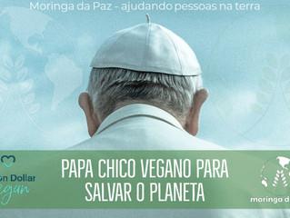 Moringa da Paz informa: Campanha Mundial desafia Papa a experimentar o veganismo