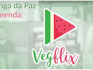 Moringa da Paz oferece: Vegflix, o Universo Veg em um só lugar!