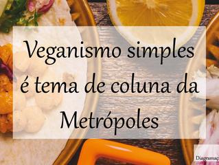 Veganismo simples é assunto de coluna da Metrópoles
