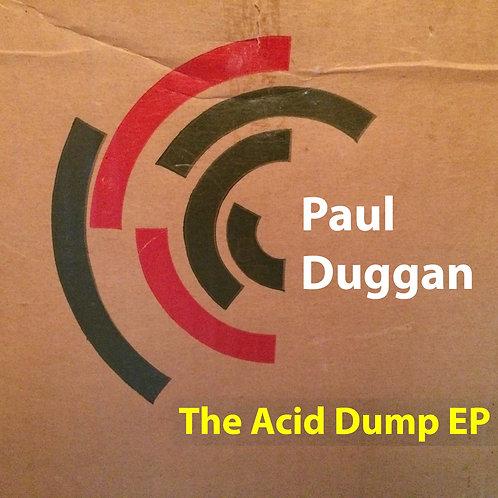 """""""The Acid Dump EP"""" by Paul Duggan - MP3 EP"""