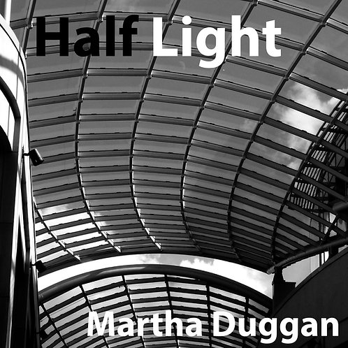 """Half Light"" by Martha Duggan - 320 kbps MP3 EP"