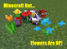 Minecraft But.. .Flowers Are OP!