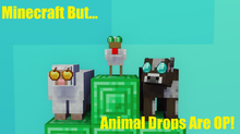 Minecraft but... Animal Drops Are OP!