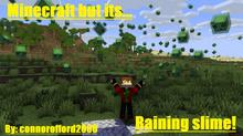 Minecraft but i made slime rain!