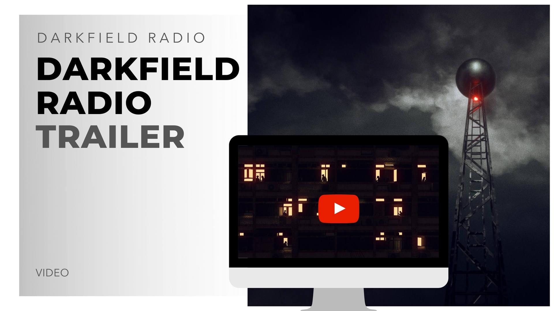 darkfield radio trailer - darkfield link