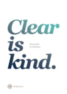 Art-Prints-Clear-is-kind.jpg
