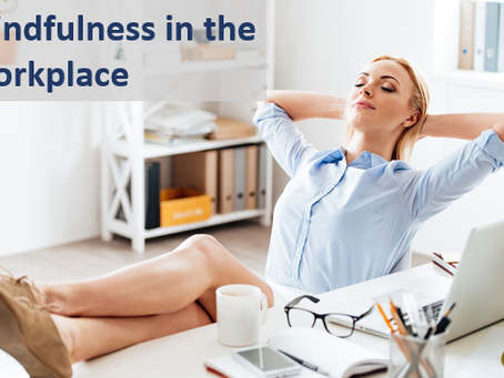 Five Incredible Benefits of Mindfulness in the Workplace