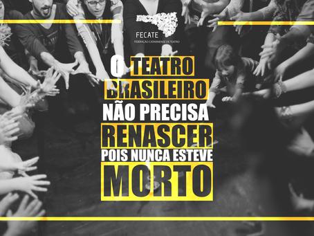 O teatro brasileiro não precisa renascer, pois nunca esteve morto