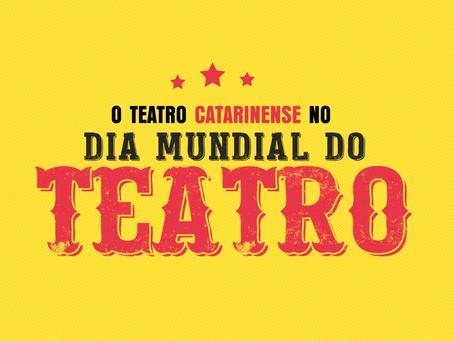 O teatro catarinense no Dia Mundial do Teatro