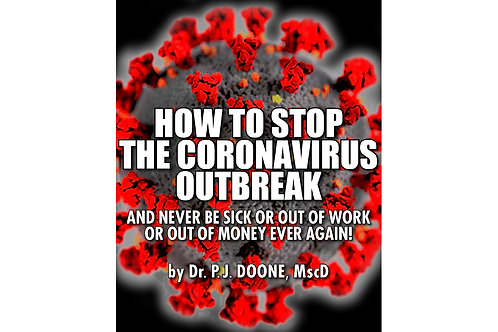 HOW TO STOP THE CORONAVIRUS OUTBREAK / NEVER BE SICK / OUT OF WORK / OUT OF $$$$