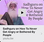 Sadhguru-How to Never get Angry or bothe