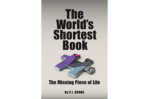 THE WORLD'S SHORTEST BOOK: THE MISSING PIECE OF LIFE