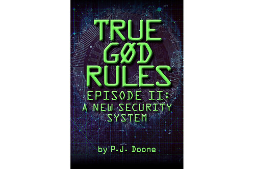 TRUE GØD RULES: EPISODE II: A NEW SECURITY SYSTEM