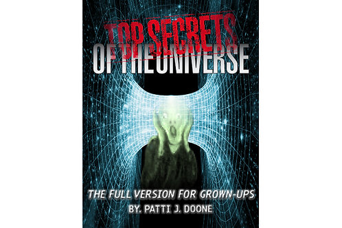 TOP SECRETS OF THE UNIVERSE: THE FULL VERSION FOR GROWN-UPs