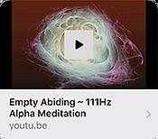 Empty Abiding-111Hz Alpha Meditation.png