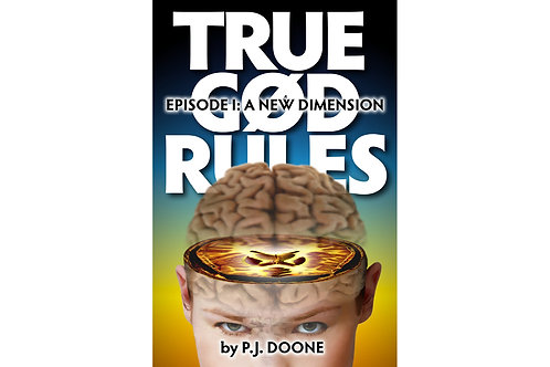 TRUE GOD RULES EPISODE I: A NEW DIMENSION
