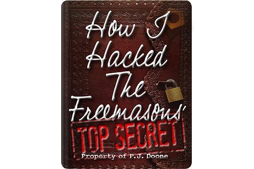 HOW I HACKED THE FREEMASONS' TOP SECRET