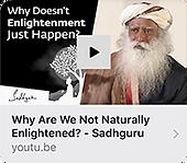 Sadhguru-Why are we not naturally enligh