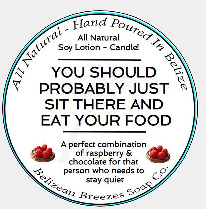 SIT THERE AND EAT YOUR FOOD-CANDLE