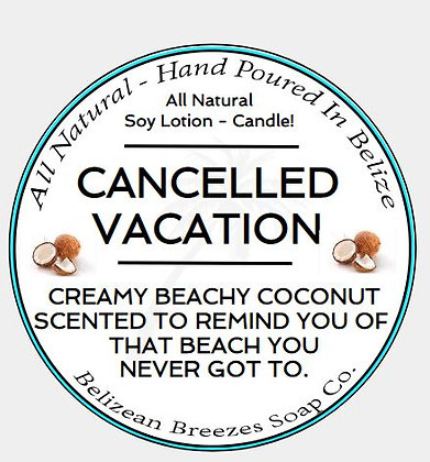 """CANCELLED VACATION"" CANDLE"