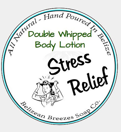 Stress Relief ( we ALL need some) Premium Whipped Body Lotion