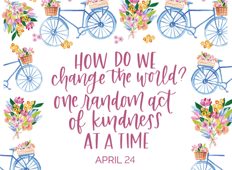 365 Kindness: Year 1, Day 109- 115