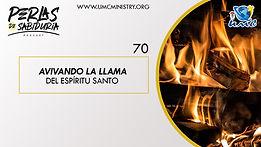 70 Avivando La LLama Del Espiritu Santo.