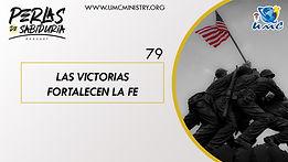 79 Las Victorias Fortalecen La Fe.jpg