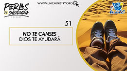 51_No_Te_Canses_Dios_Te_Ayudará.jpg