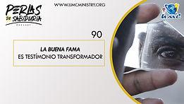 90 La Buena Fama Es Testimonio Transform