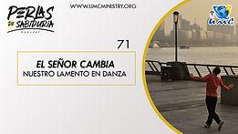 71_El_señor_Cambia_Nuestro_Lamento_En_