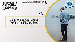 53_Nuestra_Humillación_Produce_Exaltac