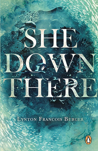 She Down There novel by Lynton Francois Burger Penguin Random House, available on Amazon, and at stores nationwide
