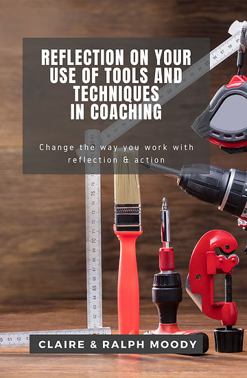 Reflection On Your Use Of Tools & Techniques In Coaching