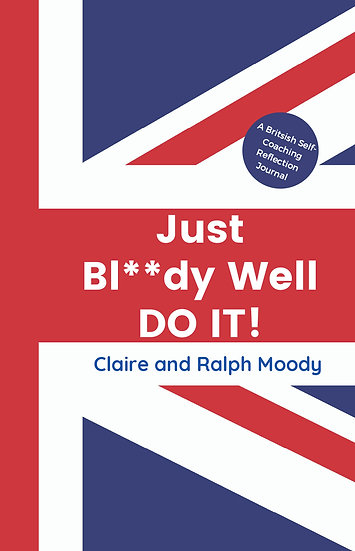 Just Bl**dy Well DO IT!