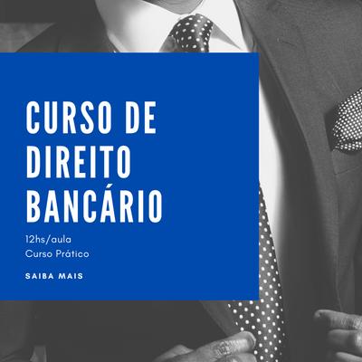 Curso de Direito Bancário