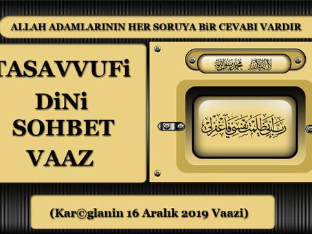 Allah Adamlarının Her Soruya Bir Cevabı Vardır (Kar©glanin 16 Aralık 2019 Vaazi)