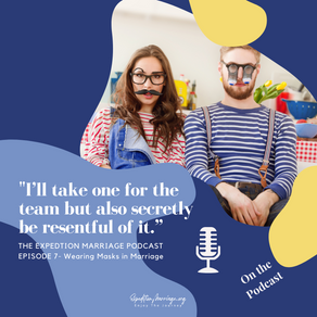 Ep. 7: Masks in Marriage. Are you wearing one?