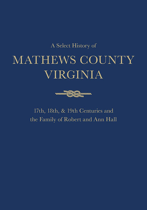 A Select History of Mathews County, Virginia