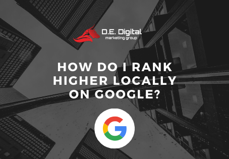 How Do I Rank Higher Locally on Google?