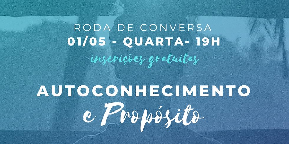 RODA DE CONVERSA AUTOCONHECIMENTO E PROPÓSITO