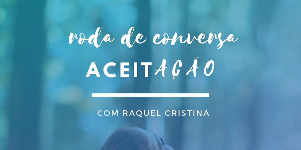 RODA DE CONVERSA SOBRE ACEITAÇÃO