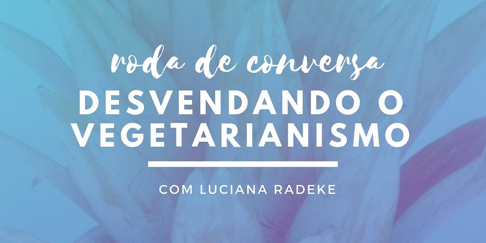 RODA  DE CONVERSA DESVENDANDO O VEGETARIANISMO