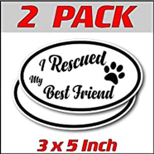 3 x 5 inch Oval (2 Pack) | I Rescued my Best Friend