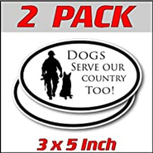 3 x 5 inch Oval (2 Pack) | Dogs Serve Our Country Too!