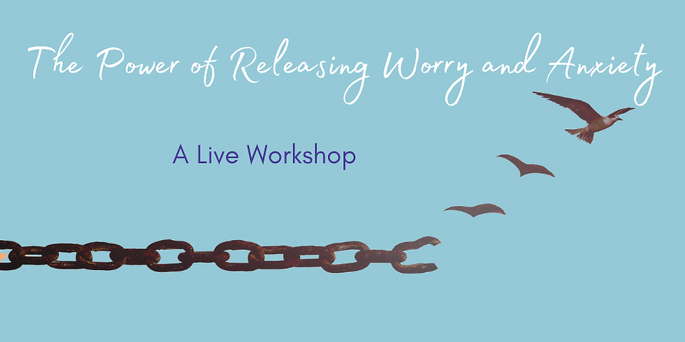 Releasing Worry & Anxiety