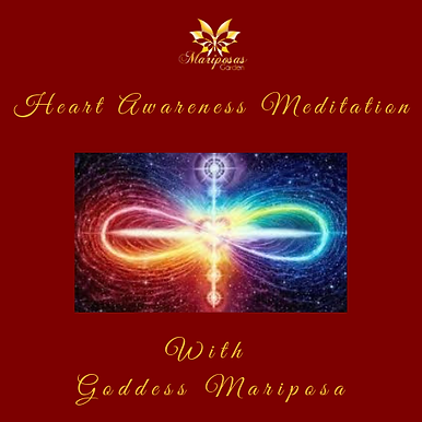 Heart Awareness Meditation with Goddess Mariposa