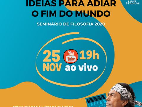 Ideias para Adiar o Fim do Mundo - Tema do Seminário de Filosofia 2020