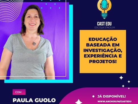 Episódio 1 - Educação baseada em investigação, experiência e projetos!